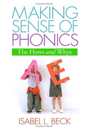 Making Sense of Phonics: The Hows and Whys 9781593852689