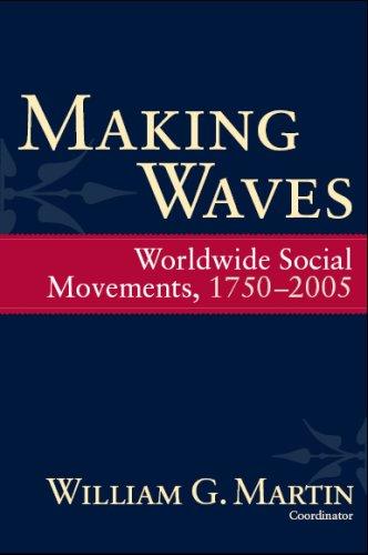 Making Waves: Worldwide Social Movements, 1750-2005 9781594514814