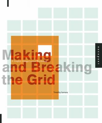 Making and Breaking the Grid: A Graphic Design Layout Workshop 9781592531257