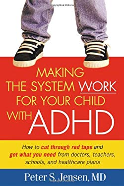 Making the System Work for Your Child with ADHD 9781593850272