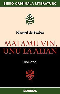 Malamu Vin, Unu La Alian (Originala Romano En Esperanto) 9781595691439