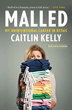 Malled: My Unintentional Career in Retail 9781591845430