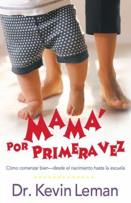 Mama Por Primera Vez = First-Time Mom 9781591854333