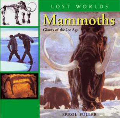 Mammoths: Giants of the Ice Age 9781593730185