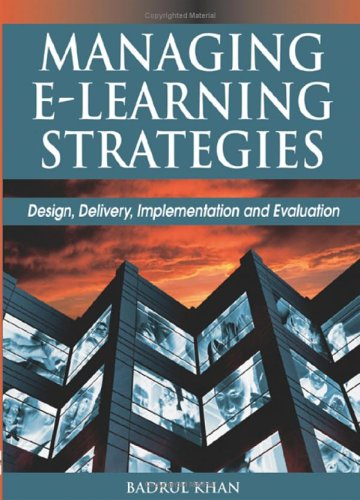Managing E-Learning Strategies: Design, Delivery, Implementation and Evaluation 9781591406341
