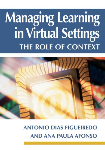 Managing Learning in Virtual Settings: The Role of Context 9781591404897