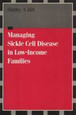 Managing Sickle Cell Disease in Low-Income Families 9781592131952