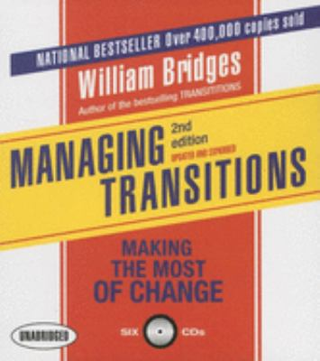 Managing Transitions: Making the Most of Change 9781596590946