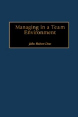 Managing in a Team Environment (PB) (Gpg) 9781593112707