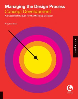 Managing the Design Process: Concept Development: An Essential Manual for the Working Designer 9781592536177