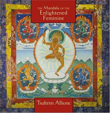 Mandala of the Enlightened Feminine: Awaken the Wisdom of the Five Dakinis 9781591790624