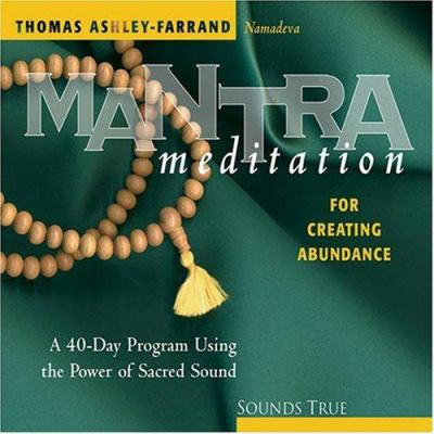 Mantra Meditation for Creating Abundance: A 40-Day Program Using the Power of Sacred Sound 9781591791140