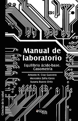 Manual de Laboratorio. Equilibrio Acido-Base. Gasometria 9781597545501