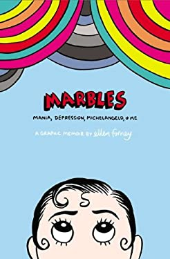 Marbles: Mania, Depression, Michelangelo, and Me: A Graphic Memoir 9781592407323