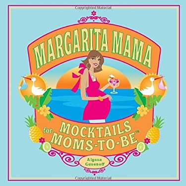 Margarita Mama: Mocktails for Moms-To-Be