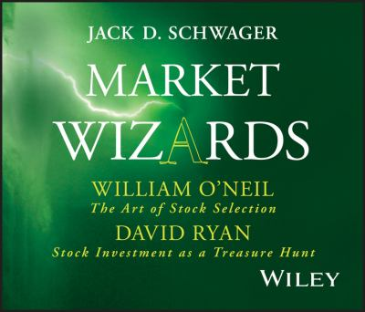 Market Wizards: William O'Neil, David Ryan: The Art of Stock Selection/Stock Investment as a Treasure Hunt 9781592802791