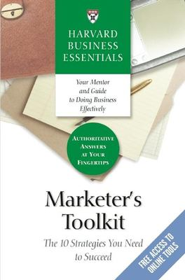 Marketer's Toolkit: The 10 Strategies You Need to Succeed 9781591397625