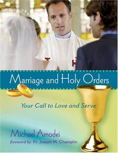 Marriage and Holy Orders: Your Call to Love and Serve 9781594710414
