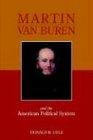 Martin Van Buren and the American Political System 9781590910290