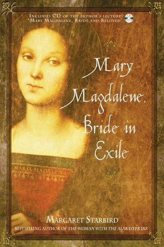 Mary Magdalene, Bride in Exile [With CD] 9781591430544