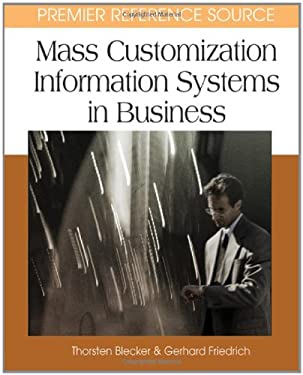 Mass Customization Information Systems in Business 9781599040394