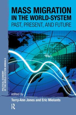 Mass Migration in the World-System: Past, Present, and Future 9781594518140