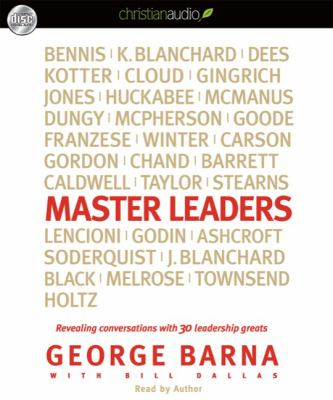 Master Leaders: Revealing Conversations with 30 Leadership Greats 9781596447998