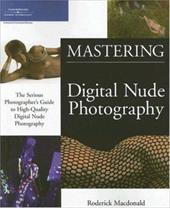 Mastering Digital Nude Photography: The Serious Photographer's Guide to High-Quality Digital Nude Photography 7345546