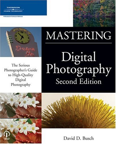 Mastering Digital Photography 9781598630176