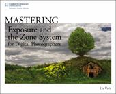 Mastering Exposure and the Zone System for Digital Photographers 7345957