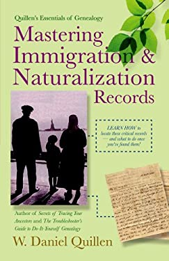 Mastering Immigration & Naturalization Records 9781593601478