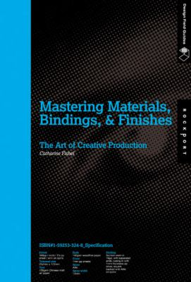 Mastering Materials, Bindings, & Finishes: The Art of Creative Production 9781592533244