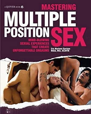 Mastering Multiple Position Sex: Mind-Blowing Lovemaking Techniques That ...