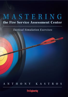 Mastering the Fire Service Assessment Center 9781593701512