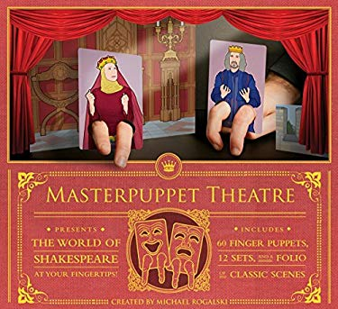 Masterpuppet Theater Presents the World of Shakespeare at Your Fingertips! [With 60 Finger Puppet Cards and 12 Stand-Up Sets of Castles, Forests, Etc. 9781594744884