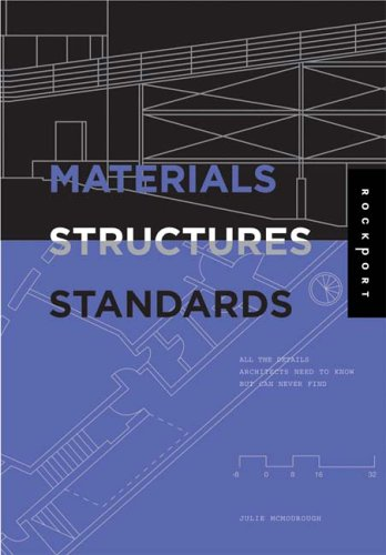 Materials, Structures, and Standards: All the Details Architects Need to Know But Can Never Find 9781592531936