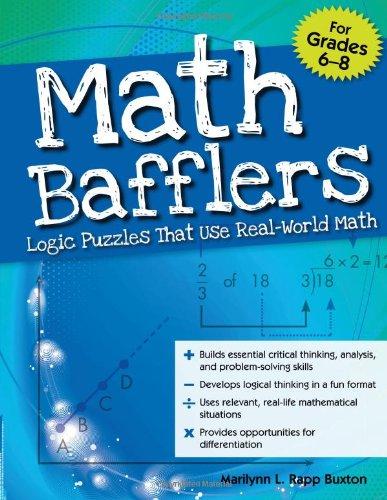 Math Bafflers, Grades 6-8: Logic Puzzles That Use Real-World Math 9781593637125