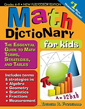 Math Dictionary for Kids: The Essential Guide to Math Terms, Strategies, and Tables 9781593636449