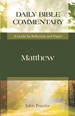 Matthew: Daily Bible Commentary: A Guide for Reflection and Prayer 9781598561852