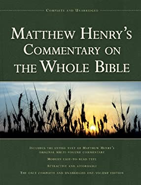 Matthew Henry's Commentary on the Whole Bible: Complete and Unabridged 9781598566123