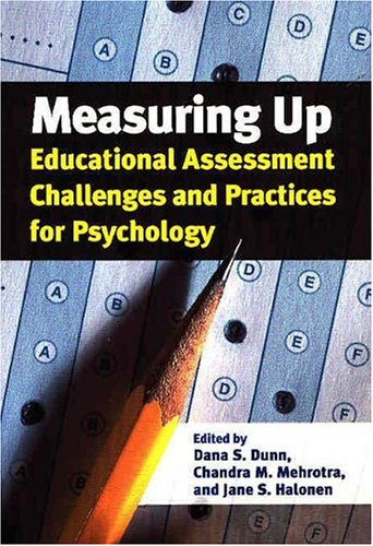 Measuring Up: Education Assessment Challenges and Practices for Psychology 9781591471080