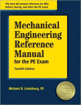 Mechanical Engineering Reference Manual: for the PE exam 9781591260493