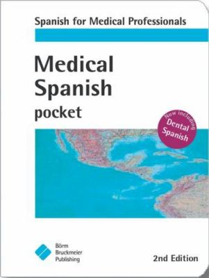 Medical Spanish Pocket: Spanish for Medical Professionals 9781591032328