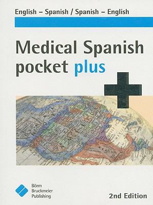 Medical Spanish Pocket Plus: English-Spanish/Spanish-English 9781591032397