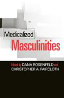 Medicalized Masculinities 9781592130986