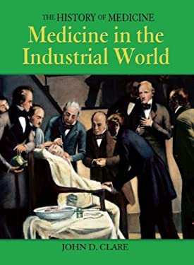 Medicine in the Industrial World 9781592700394