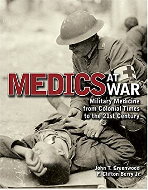 Medics at War: Military Medicine from Colonial Times to the 21st Century 9781591143444