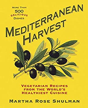 Mediterranean Harvest: Vegetarian Recipes for Everyone from the World's Healthiest Cuisine 9781594862342