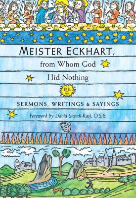 Meister Eckhart, from Whom God Hid Nothing: Sermons, Writings, and Sayings 9781590302798