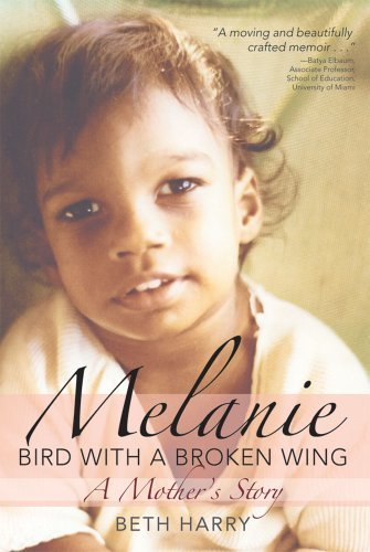 Melanie, Bird with a Broken Wing: A Mother's Story 9781598571134